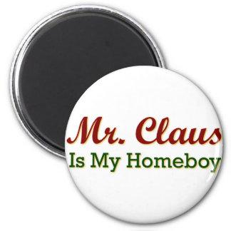 Mr. Claus is My Homeboy 6 Cm Round Magnet