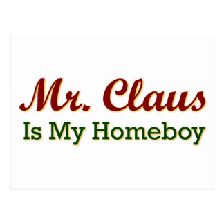 Mr. Claus is My Homeboy Postcard