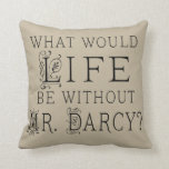 Mr Darcy Jane Austen Lover Quote Pillow Cushions