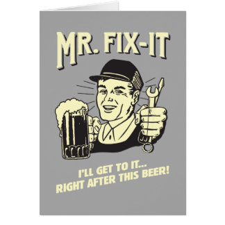 Mr. Fixit: After this Beer Greeting Card