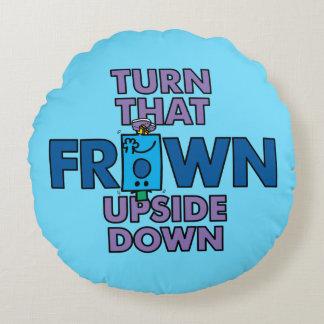 Mr Grumpy | Turn That Frown Upside Down Round Cushion