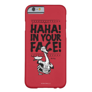 Mr. Ping - HAHA! In Your Face! Barely There iPhone 6 Case