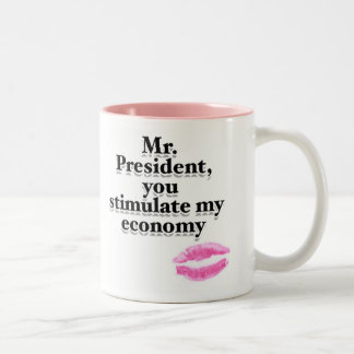 Mr. President, you stimulate my economy Two-Tone Coffee Mug