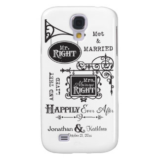 Mr. Right and Mrs. Always Right Wedding Marriage Galaxy S4 Case
