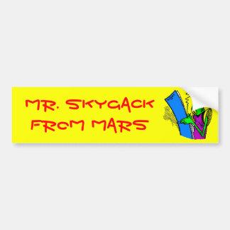Mr. Skygack from Mars Bumper Sticker
