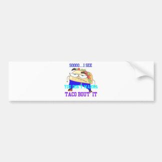 Mr. Taco Bumper Stickers