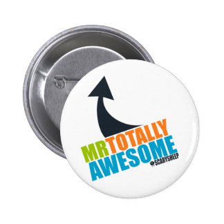 Mr Totally Awesome 6 Cm Round Badge