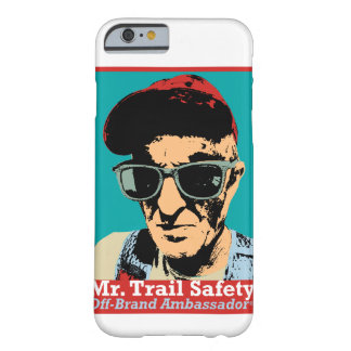 Mr Trail Safety, Off-Brand Ambassador Barely There iPhone 6 Case