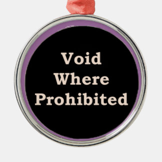 Mre Zen Anything Sayings - Void Where Prohibited Christmas Ornament