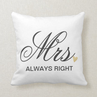 Mrs. ALWAY RIGHT Throw Pillow