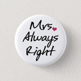Mrs Always Right 3 Cm Round Badge