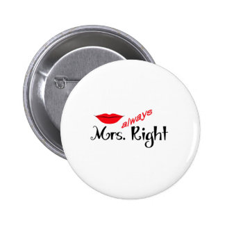 MRS ALWAYS RIGHT PINS