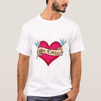 """Mrs. Candle""  Custom Heart & Banner Tattoo Gifts T-Shirt"