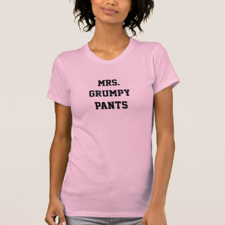 Mrs. Grumpy Pants T-Shirt