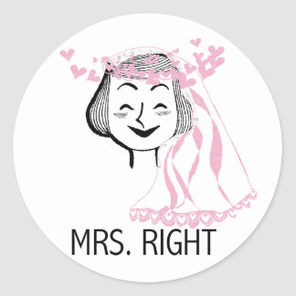Mrs. Right Tshirts and Gifts Round Stickers