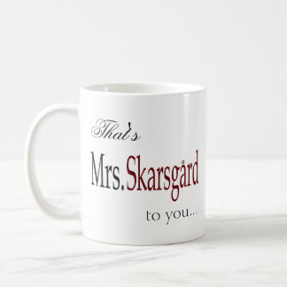 """Mrs. Skarsgard"" coffee mug"