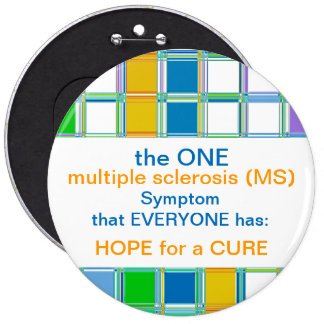 MS Awareness Round Buttons for multiple sclerosis