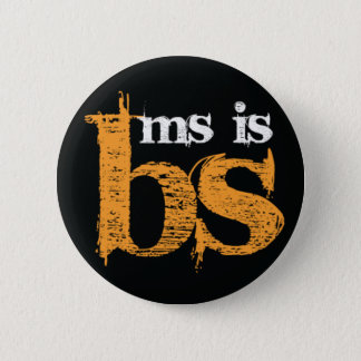 MS is BS 6 Cm Round Badge