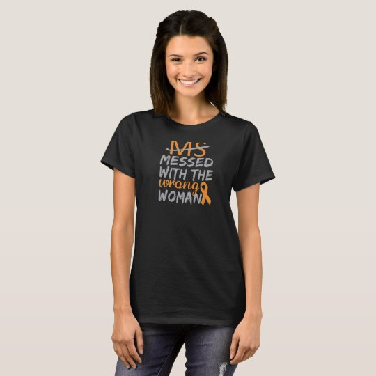 Ms Messed With The Wrong Woman T-Shirt