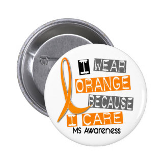 MS Multiple Sclerosis I Wear Orange Because I Care 6 Cm Round Badge