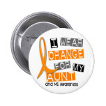 MS Multiple Sclerosis I Wear Orange For My Aunt 37 Pinback Buttons