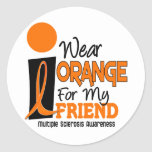MS Multiple Sclerosis I Wear Orange For My Friend Round Sticker