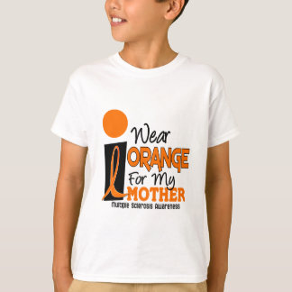 MS Multiple Sclerosis I Wear Orange For My Mother T-Shirt