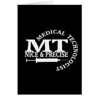 MT SLOGAN NICE AND PRECISE MEDICAL LABORATORY TECH GREETING CARD