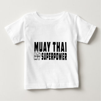 Muay Thai is my superpower Baby T-Shirt