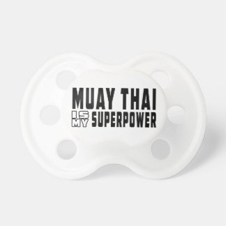 Muay Thai is my superpower Dummy