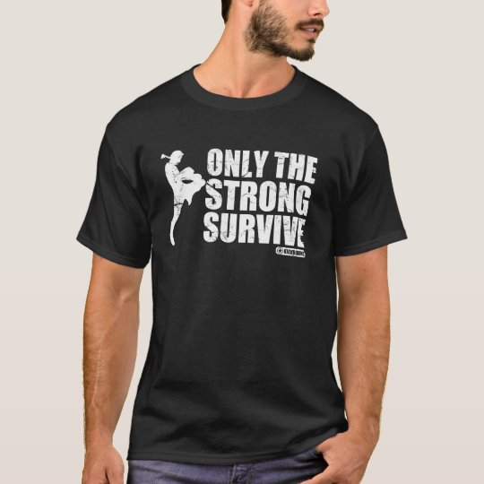 Muay Thai Only The Strong Survive T-Shirt