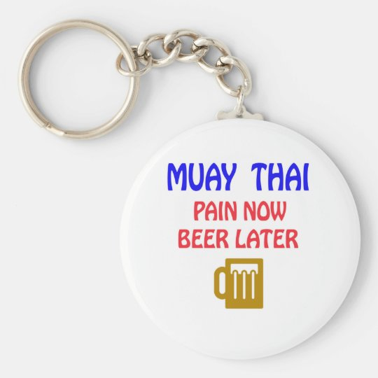 Muay Thai pain now beer later Basic Round Button Key Ring