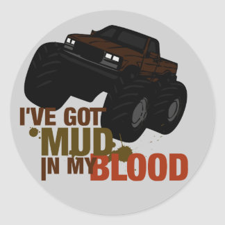 Mud in my Blood Classic Round Sticker
