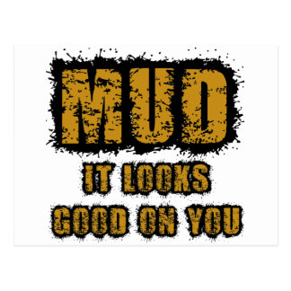 Mud, it looks good on you postcard