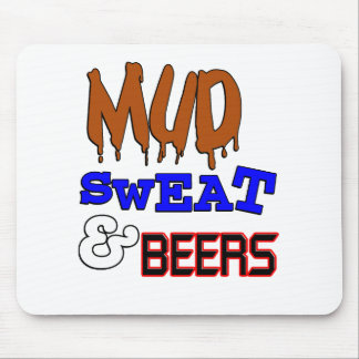 Mud, Sweat & Beers Funny Design Mouse Mat