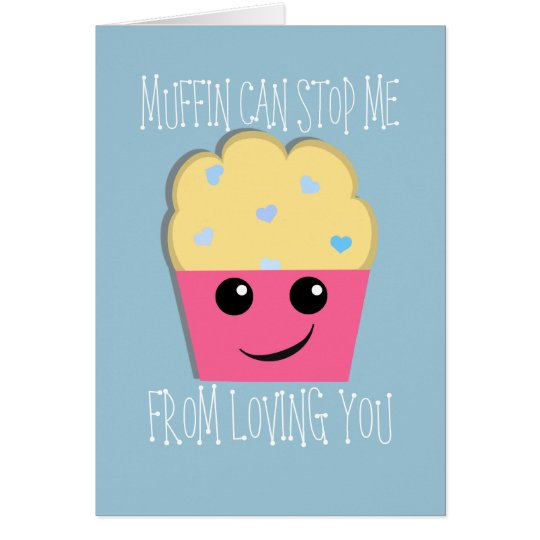 Muffin Can Stop Me Valentine Card
