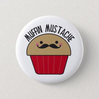 Muffin Mustache 6 Cm Round Badge