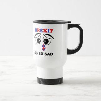 Mug Britain Brexit So So Sad