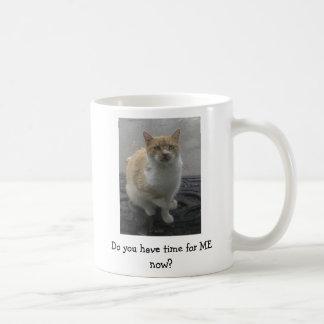 "Mug: Cat asks, ""Do you have time for ME now? Basic White Mug"