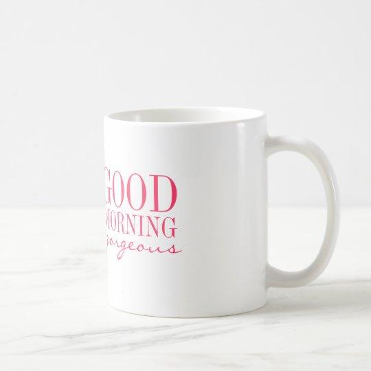 Mug - Good Morning Gorgeous