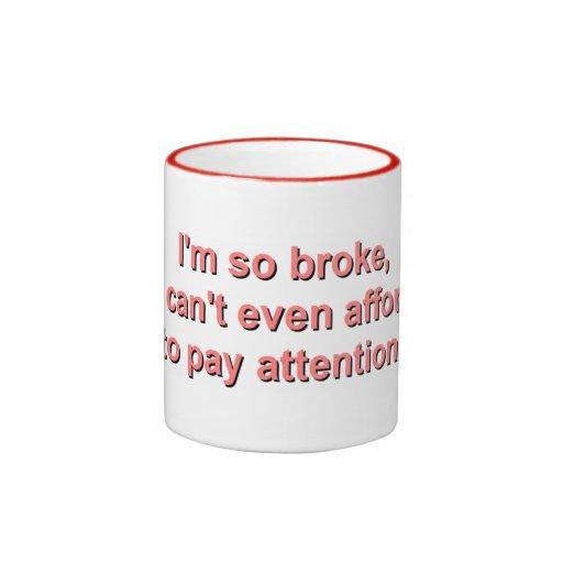 Mug - I'm so broke ...