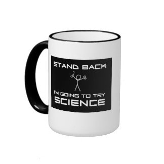 Mug Stand Back… try science