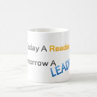 mug today a reader tomorrow a leader