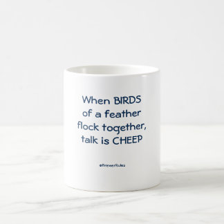 Mug: When birds of a feather flock together . . . Basic White Mug