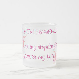 mugElegance_First My Stepdaughter Frosted Glass Coffee Mug