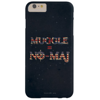 Muggle = No-Maj Barely There iPhone 6 Plus Case