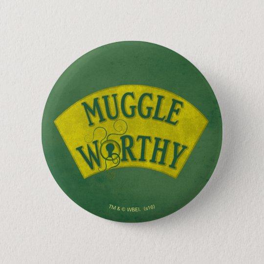 Muggle Worthy 6 Cm Round Badge