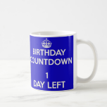 Birthday countdown 1 day left keep calm and carry on image generator - Birthday countdown wallpaper ...