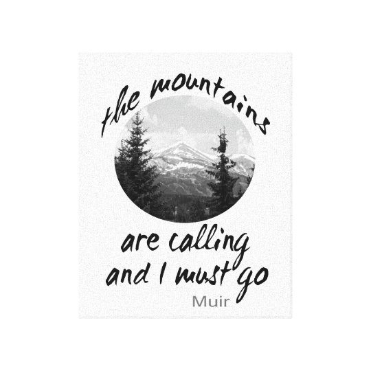 Muir quote wrapped canvas mountains are calling