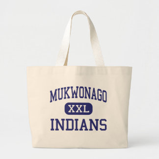 Mukwonago - Indians - High - Mukwonago Wisconsin Large Tote Bag